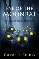 Eye of the Moonrat (Bowl of Souls: Book One)