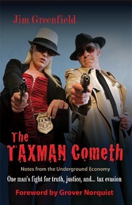 The Taxman Cometh: Notes from the Underground Economy Jim  Greenfield