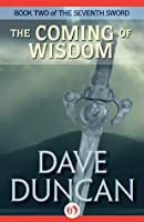 The Coming of Wisdom (The Seventh Sword, 2)