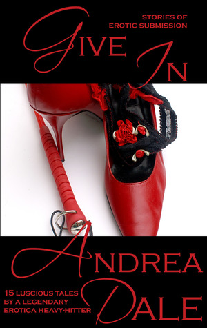 Give In Andrea Dale