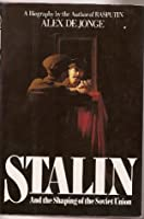 Stalin, And The Shaping Of The Soviet Union