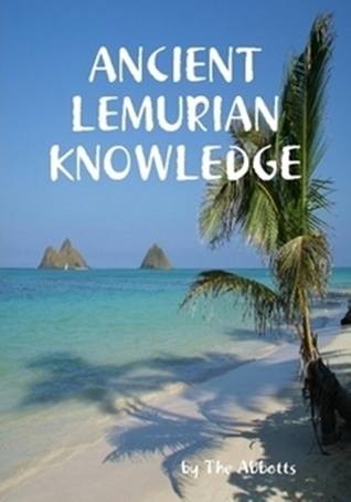 Ancient Lemurian Knowledge The Abbotts