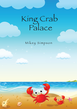 King Crab Palace  by  Mikey Simpson