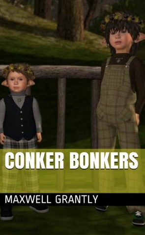 Conker Bonkers  by  Maxwell Grantly