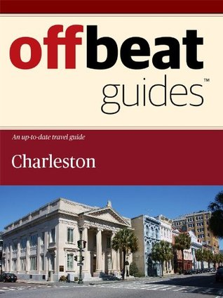 Charleston Travel Guide  by  Offbeat Guides