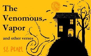 The Venomous Vapor - And Other Verses S.E. Pearl