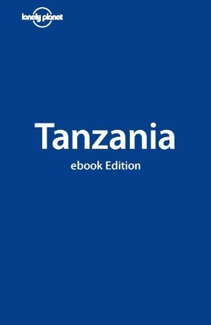 Lonely Planet Tanzania (Country Guide) Lonely Planet
