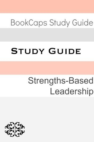 Study Guide: Strengths-Based Leadership (A BookCaps Study Guide) BookCaps