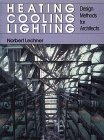 Heating, Cooling, Lighting: Design Methods for Architects  by  Norbert Lechner