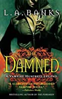 The Damned (Vampire Huntress Legends)