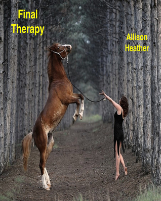 Final Therapy  by  Allison Heather