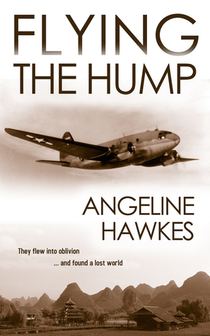 Flying the Hump  by  Angeline Hawkes