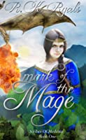 Mark of the Mage: Scribes of Medeisia Book I
