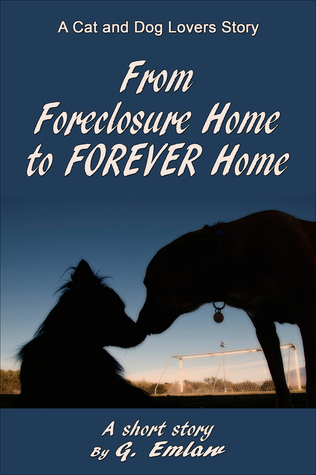 From Foreclosure Home to Forever Home  by  G. Emlaw