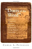 """""""Doers of the Word"""": African-American Women Speakers and Writers in the North (1830-1880)"""