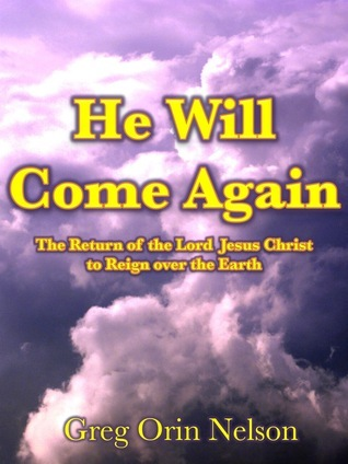 He Will Come Again  by  Greg Nelson