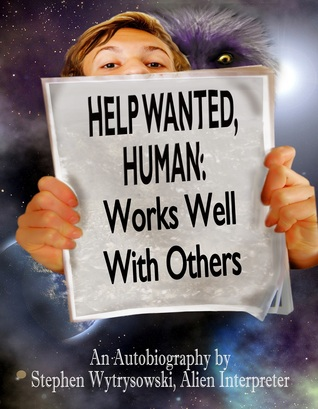 Help Wanted Human: Book 3: Works Well With Others Stephen Wytrysowski
