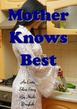 Mother Knows Best  by  Nicole Draylock