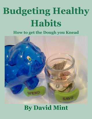 Budgeting Healthy Habits: How to get the Dough you Knead David Mint