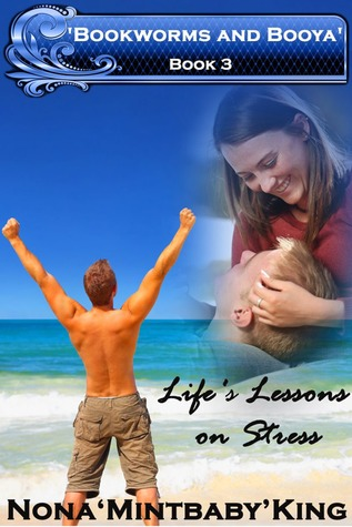 Lifes Lessons on Stress (Bookworms and Booya #3)  by  Nona King