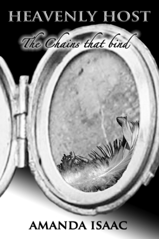 Heavenly Host The Chains That Bind  by  Amanda Isaac