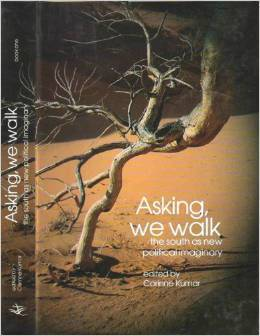 Asking We Walk: The South As a Political Imaginary  by  Corinne Kumar