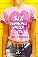 Six semaines pour t'oublier