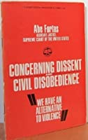 Concerning Dissent and Civil Disobedience: We Have an Alternative to Violence