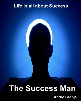 The Success Man  by  Andre Cronje