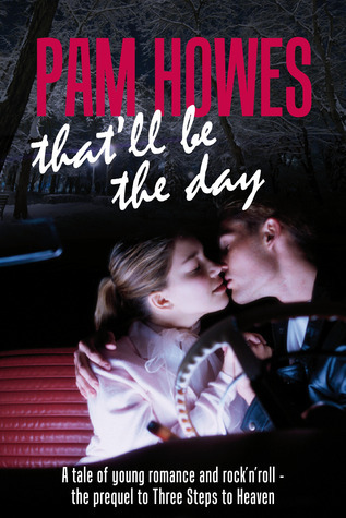 Thatll Be The Day (Pam Howes RocknRoll Romance Series)  by  Pam Howes