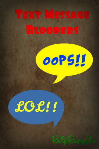 Text Message Bloopers: April 13 2013  by  blipblopus