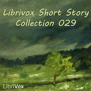 Librivox Short Story Collection 029 (Librivox Short Stories, #29)  by  Guy de Maupassant