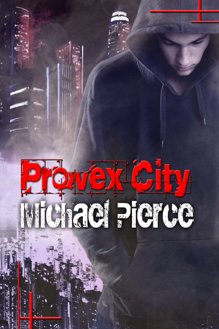 Provex City: Lorne Family Vault, Book 1  by  Michael Pierce