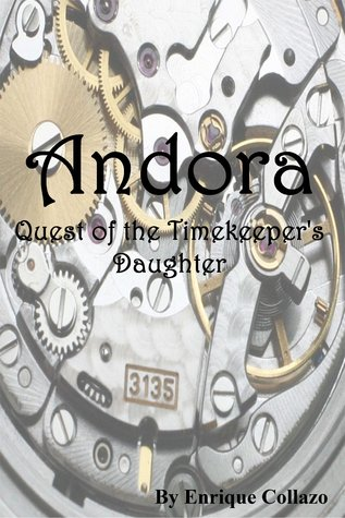 Andora, Quest of the Timekeepers Daughter Enrique Collazo