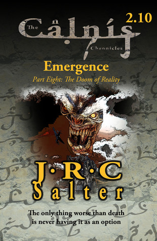 The Doom of Reality (The Calnis Chronicles #2.10) (The Calnis Chronicles of the Tarimain #1: Emergence) J R C Salter