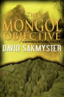 The Mongol Objective, Morpheus Initiative Book 2