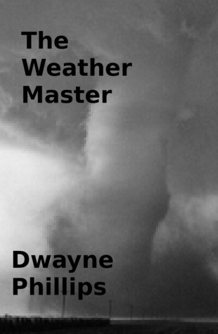 The Weather Master  by  Dwayne Phillips