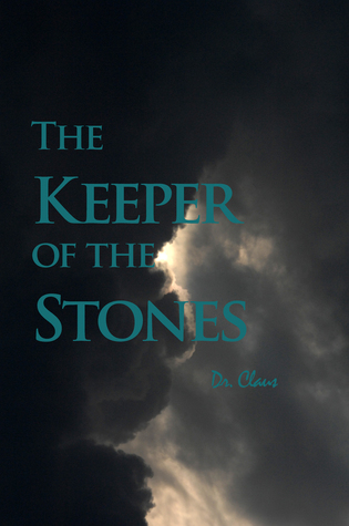 The Keeper Of The Stones  by  Dr. Claus