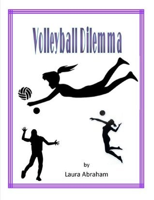 Volleyball Dilemma  by  Laura Abraham