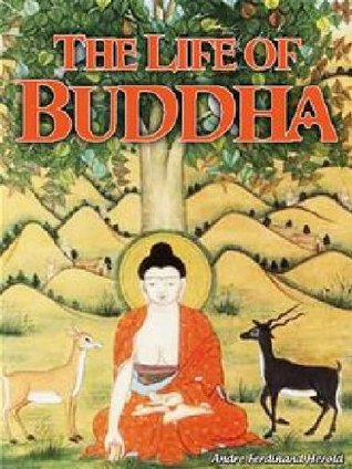 The Life of Buddha  by  A. Ferdinand Herold
