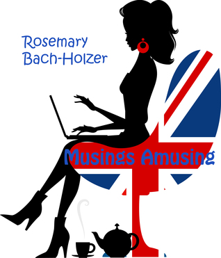 Musings Amusing  by  Rosemary Bach-Holzer