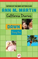 Dawn: Diary One (California Diaries, 1)