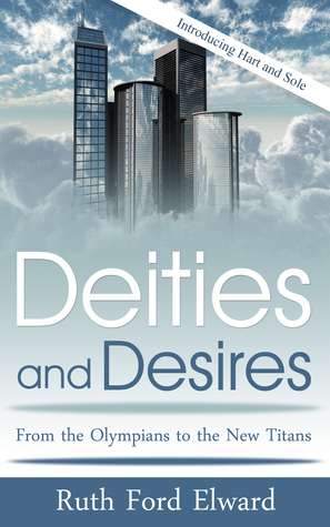Deities and Desires (Paranormal Mystery, Fantasy Drama)  by  Ruth Ford Elward