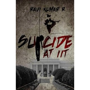 Suicide at IIT  by  Ravi Kumar R
