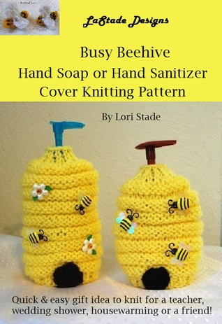 Busy Beehive Hand Soap or Hand Sanitizer Dispenser Cover Knitting Pattern  by  Lori Stade