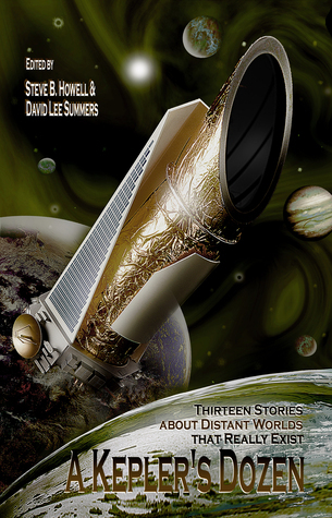 A Keplers Dozen: Thirteen Stories About Distant Worlds That Really Exist  by  David Lee Summers