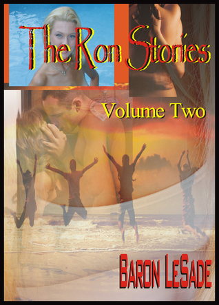 The Ron Stories, Volume Two  by  Baron LeSade