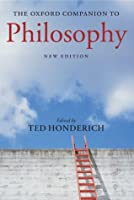 The Oxford Companion to Philosophy (Oxford Companions)