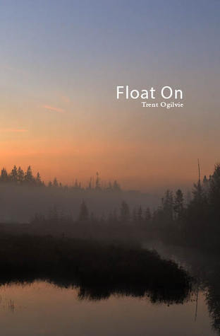 Float on  by  Trent Ogilvie