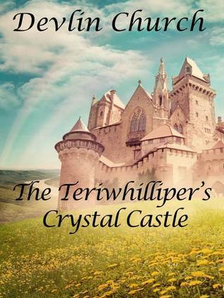 The Teriwhillipers Crystal Castle  by  Devlin Church